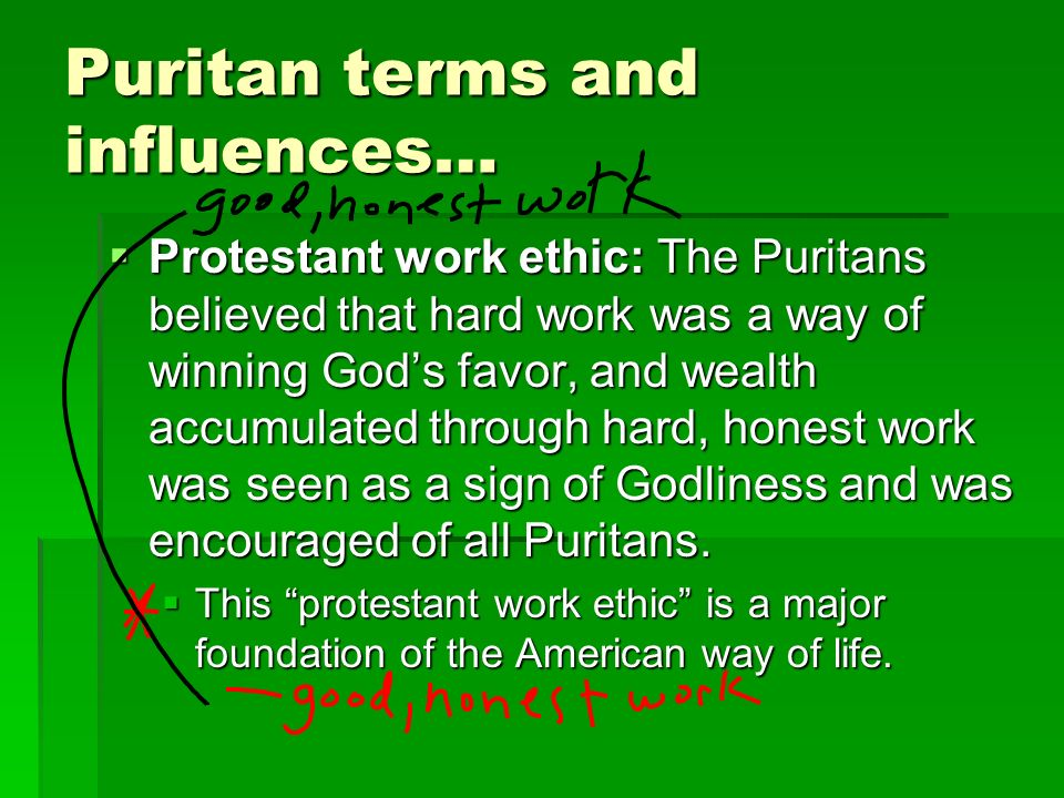 puritans way of life Religious conformity was, the puritans thought, the only way to preserve their   in fact, daily life naturally supported the laws of the colonies.