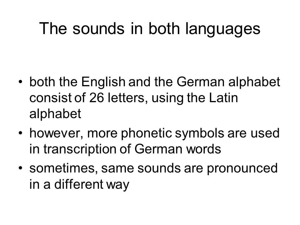 The sounds in both languages