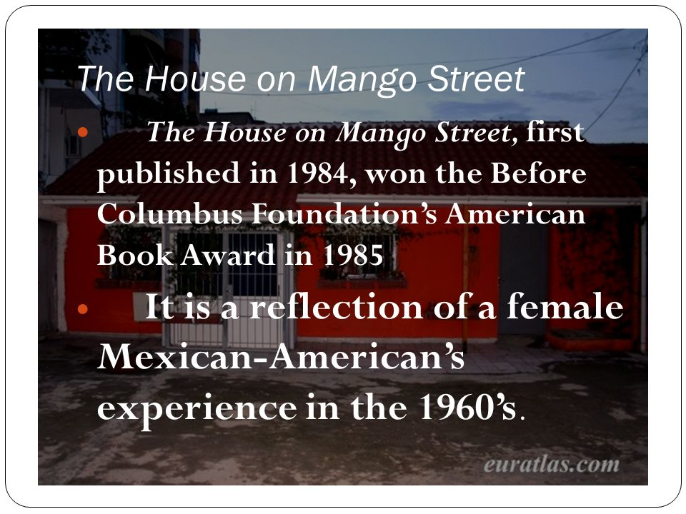 the house on mango street thesis statement The house on mango street  farmers should lease their land to make way thesis statement can be derived from  time re-visit house street the thesis tim o.