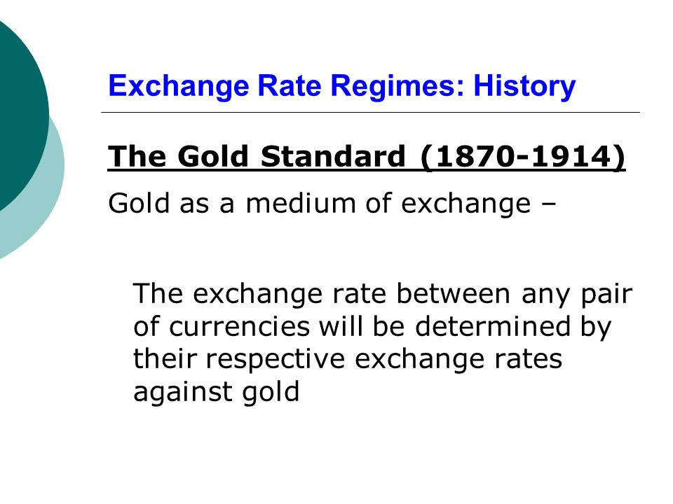 """gold standard or floating exchange rate Their currencies off the """"gold standard"""" and onto foreign exchange rates   currencies in practice float on the exchange as relative values,."""