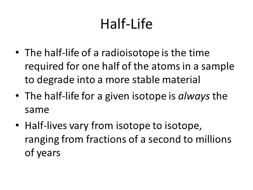 half life of a radioisotope H for hours, d for days, min for minutes, s for seconds, and ms for milliseconds  isotope a z element decay type half- life β resp α energy (mev) γ energy (mev.