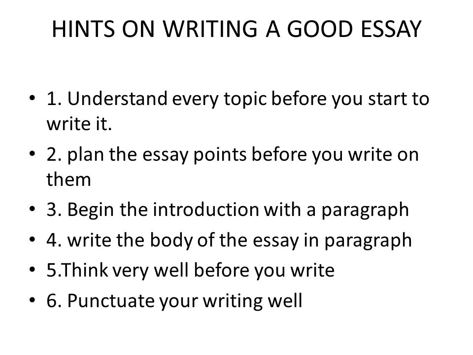 HINTS ON WRITING A GOOD ESSAY