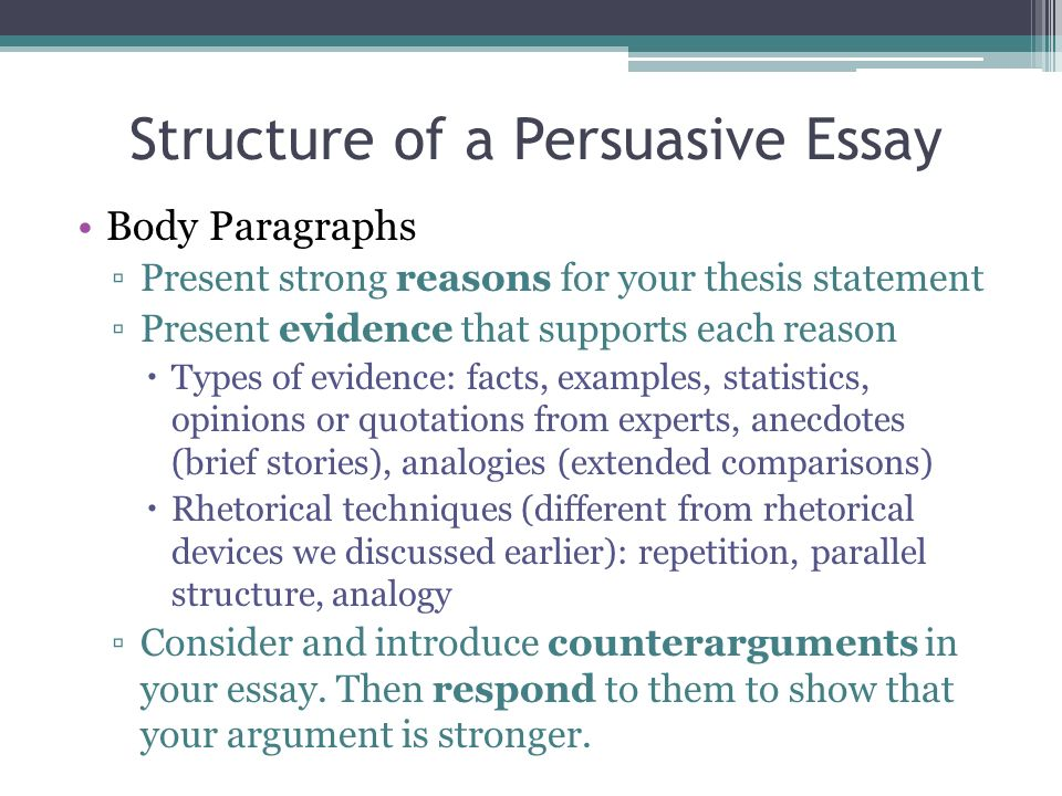 persuasive essay structuring This is an example of a proper persuasive essay structure it works for pretty much any topic, so don't be shy and use it for your paper how to end a persuasive essay with all your arguments lined up and explained, you are now at the point where you have to write a persuasive essay conclusion it is a tricky thing because if the main body.
