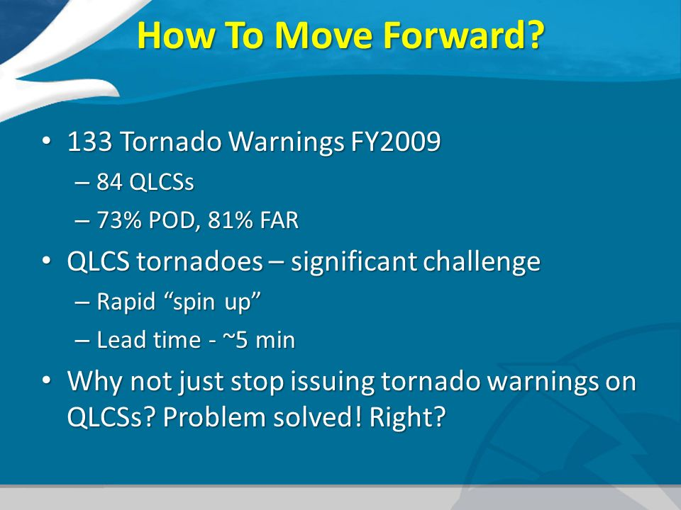How To Move Forward 133 Tornado Warnings FY2009
