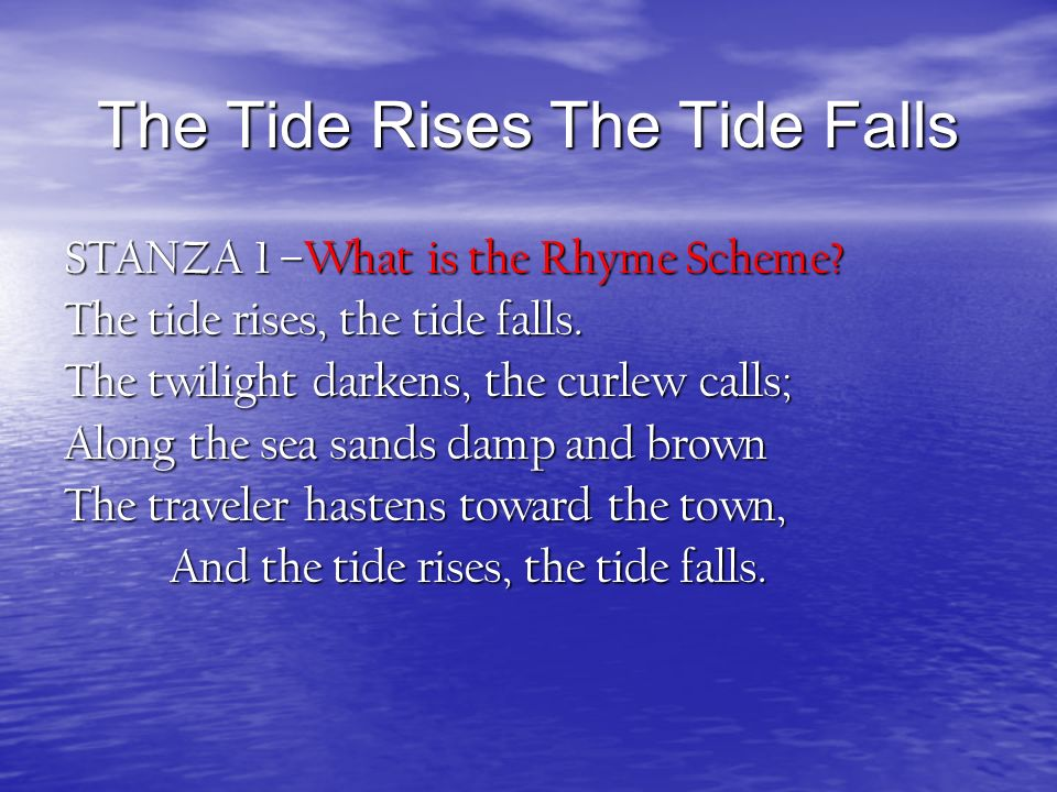 the tide rises poem summary The poem requires a bit of close analysis to tease out this other  until – having  presumably waded some way into the water – the tide rises,.