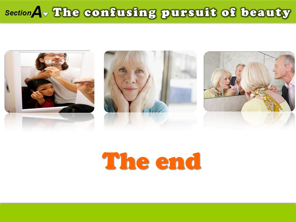 A Section The confusing pursuit of beauty The end