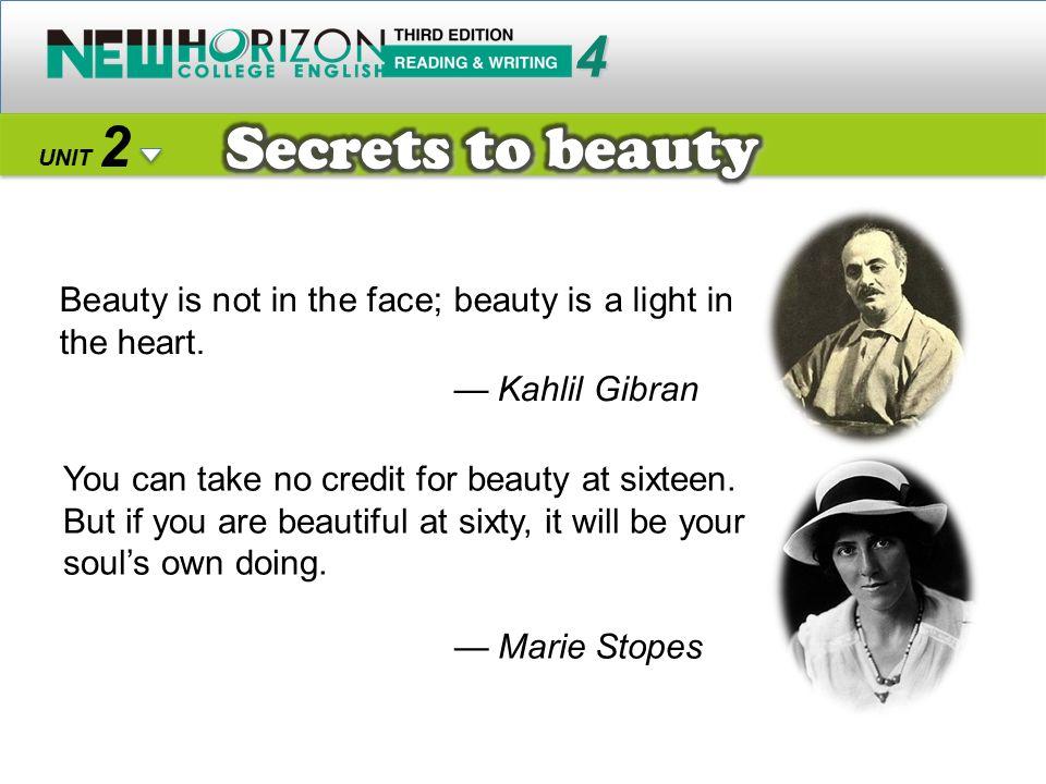 Secrets to beauty 4 2 — Kahlil Gibran