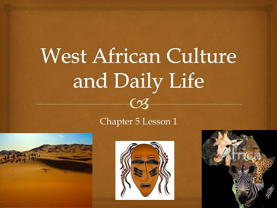 West african culture and daily life