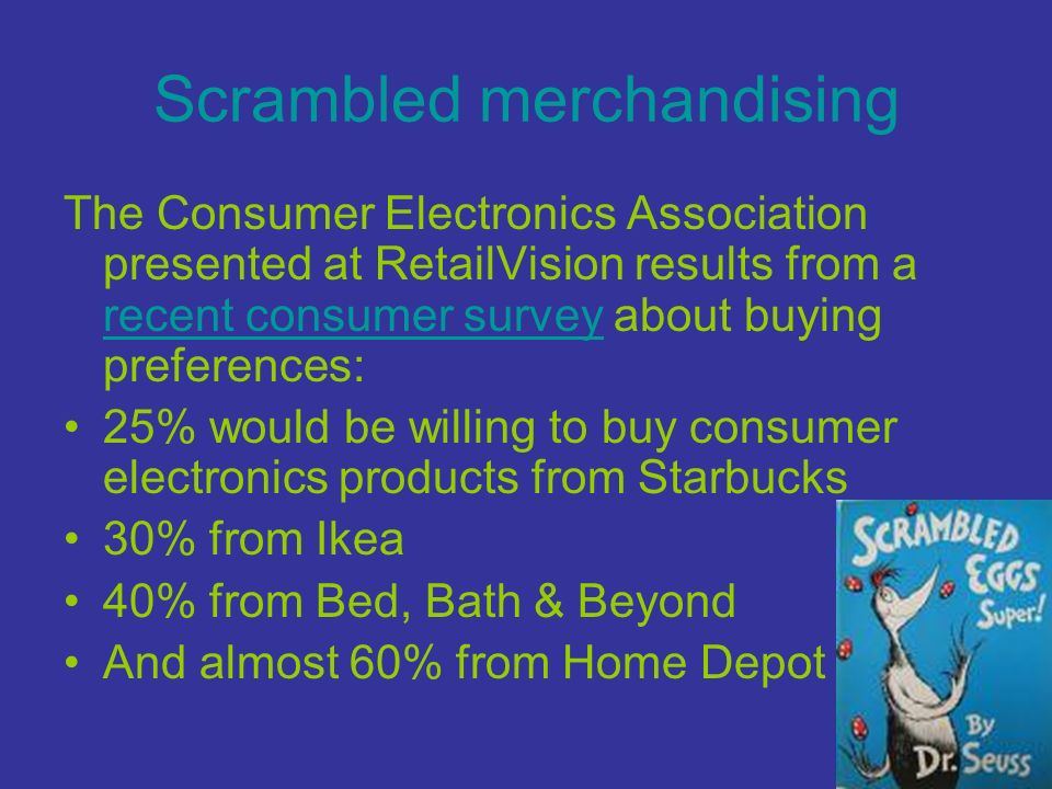 scrambled merchandising Retailing, e-commerce, direct marketing, and wholesaling key terms: store retailing, specialty store, department store, warehouse clubs, superstore, scrambled merchandising, wheel of retailing theory, pyramiding, direct marketing, telemarketing, electronic commerce, asymmetric.