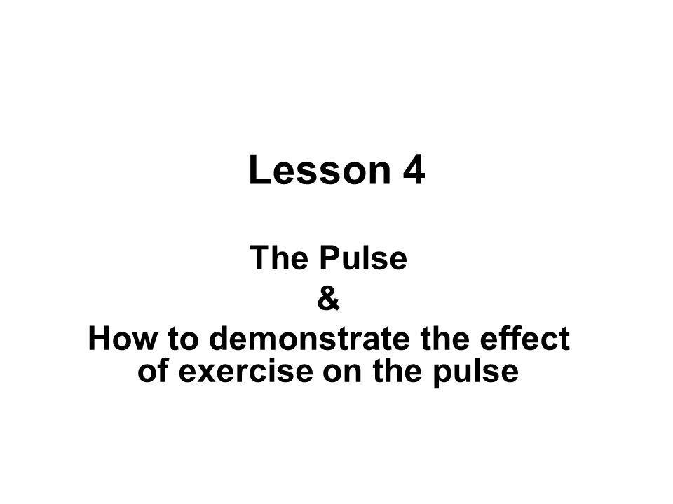 The Pulse & How to demonstrate the effect of exercise on the pulse