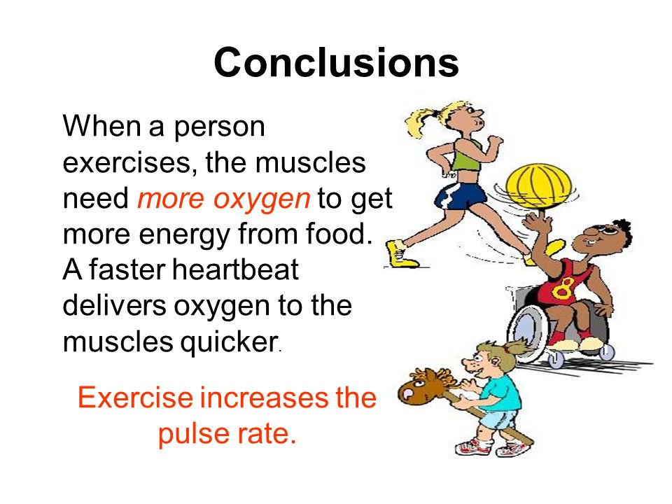 Exercise increases the pulse rate.