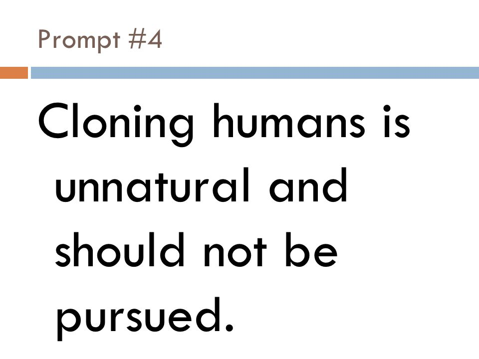 human cloning should not be permitted Should human cloning be allowed or should it be banned join the debate on facebook and twitter (#focushottopic) tagged in: hot topic you may also like.