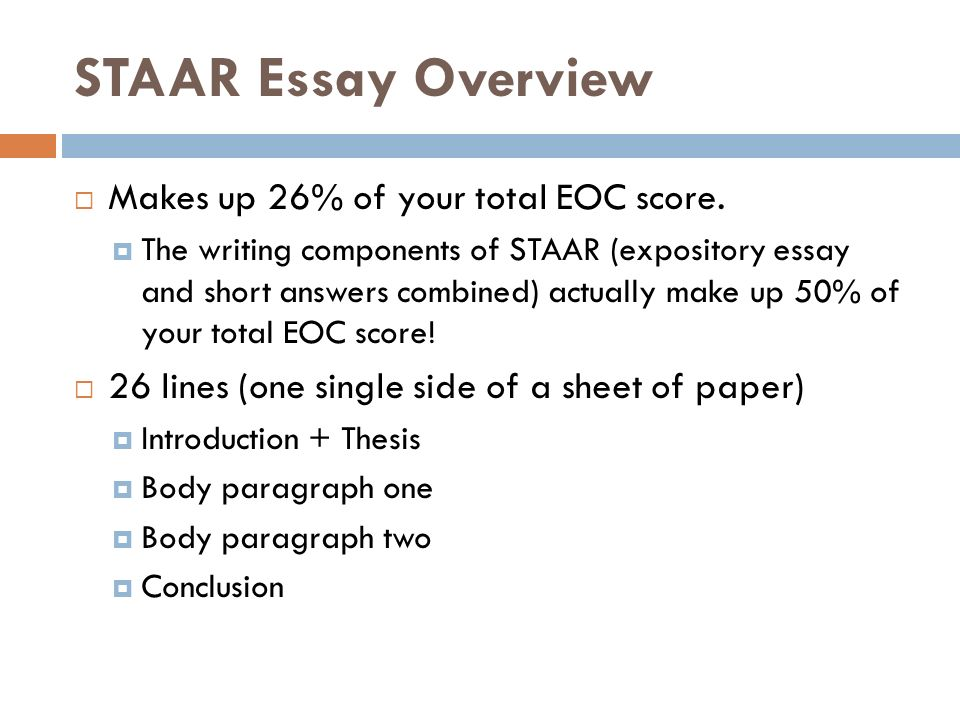 staar formatted expository essays ppt video online staar essay overview makes up 26% of your total eoc score