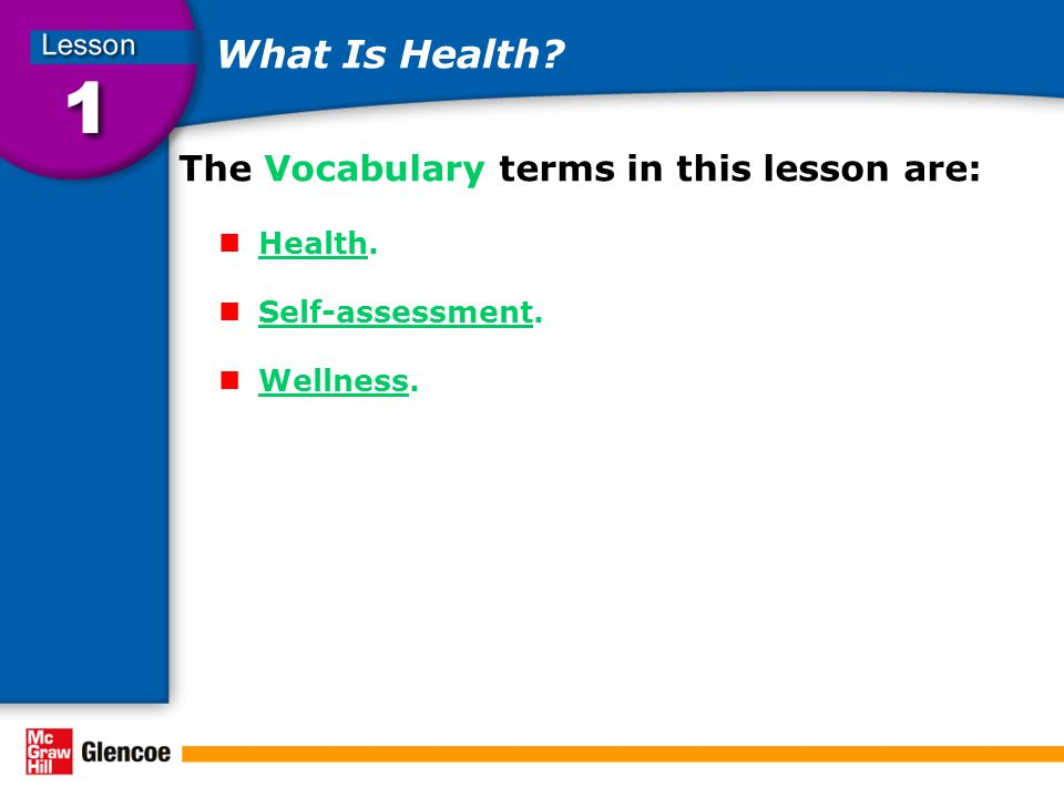 What Is Health The Vocabulary terms in this lesson are: Health.