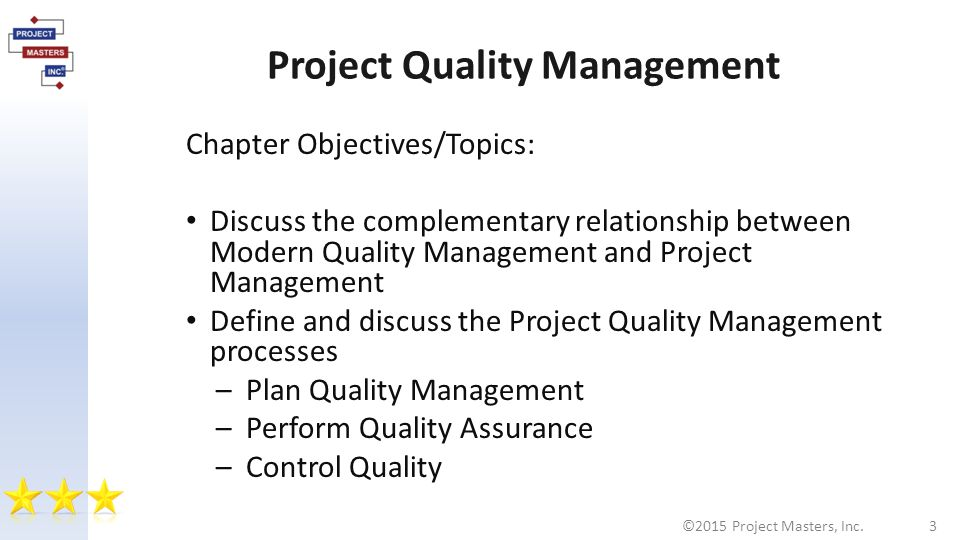 quality control project management The main principle of project quality management is to ensure the project will meet or exceed stakeholder's needs and expectations • check –quality control.
