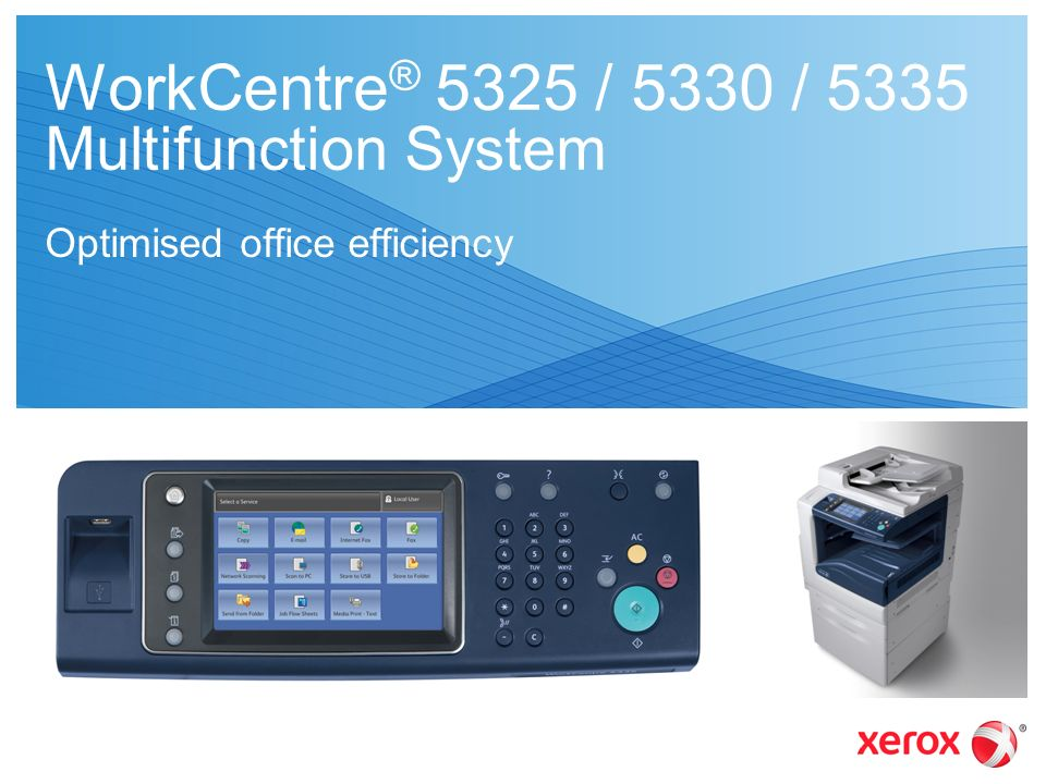 WorkCentre® 5325 / 5330 / 5335 Multifunction System