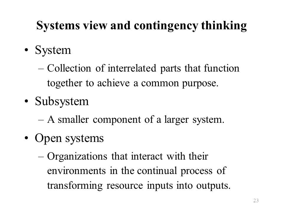 Systems view and contingency thinking