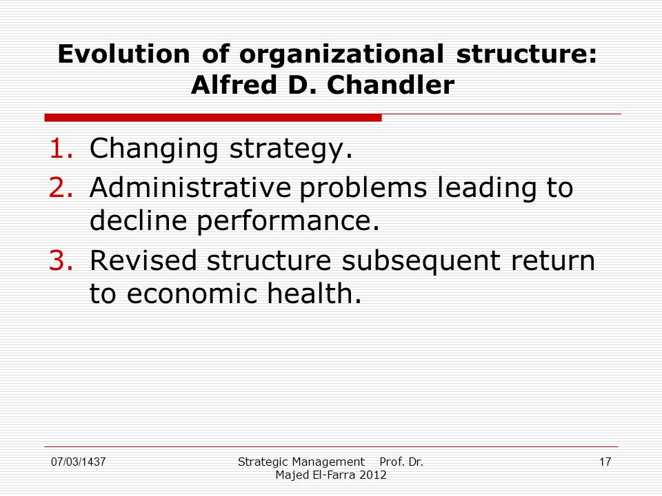 Evolution of organizational structure: Alfred D. Chandler