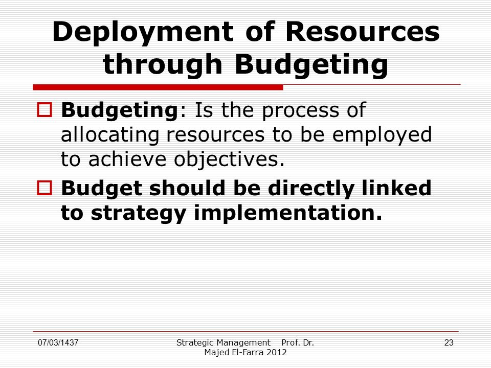 Deployment of Resources through Budgeting