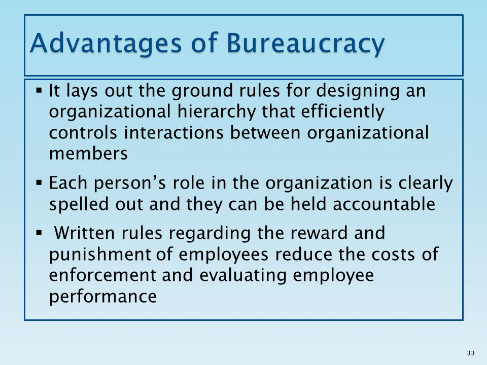 bureaucracy in organization advantages disadvantages Bureaucracy in an organization has both advantages and disadvantages the  bureaucratic organizational structure is a system of.