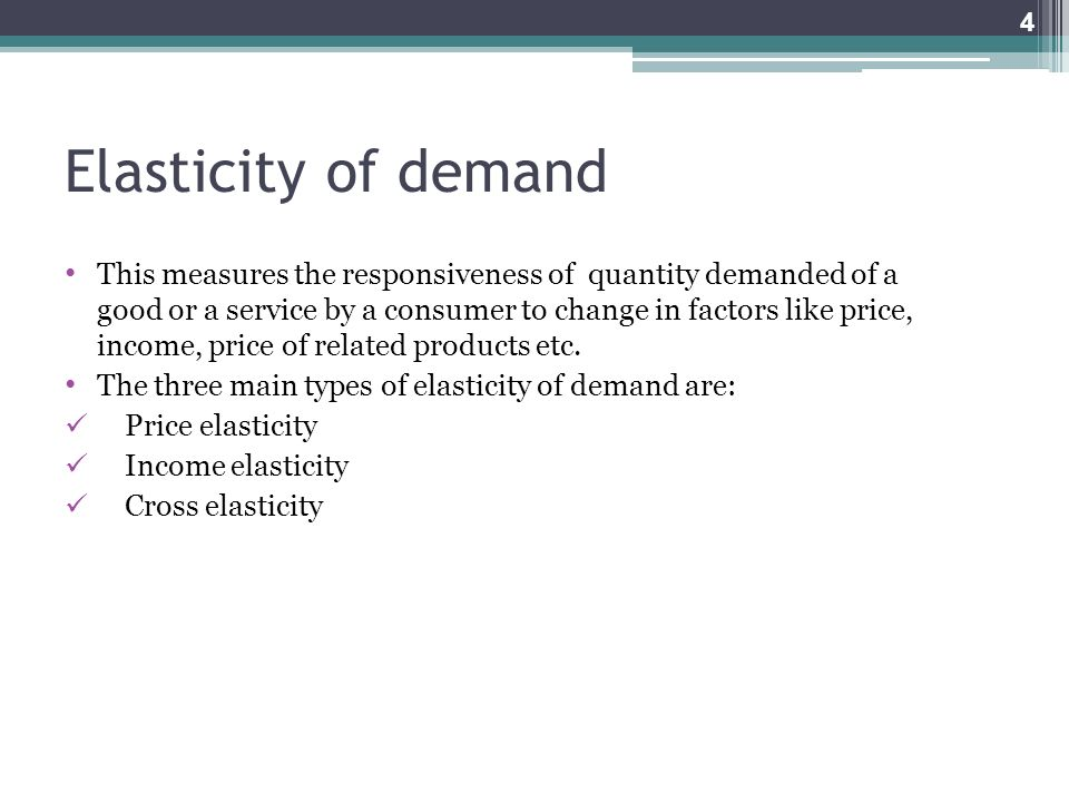 price elasticity of demand of three Price elasticity 20: from theory to the real world  to the change in the elected price is what is known as the price elasticity of demand and what we will .