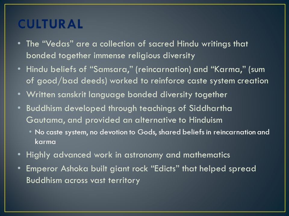 CULTURAL The Vedas are a collection of sacred Hindu writings that bonded together immense religious diversity.