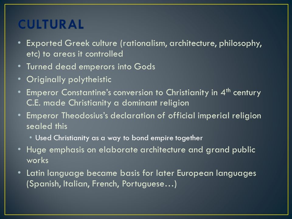 CULTURAL Exported Greek culture (rationalism, architecture, philosophy, etc) to areas it controlled.