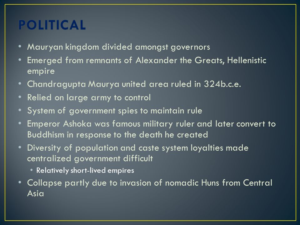 POLITICAL Mauryan kingdom divided amongst governors
