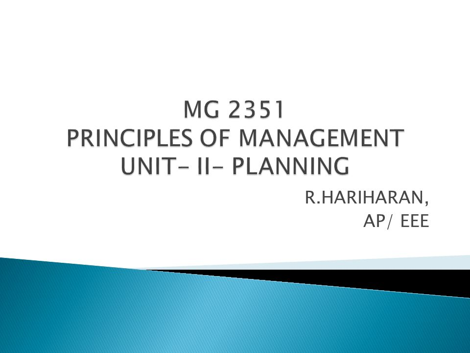MG 2351 PRINCIPLES OF MANAGEMENT UNIT- II- PLANNING