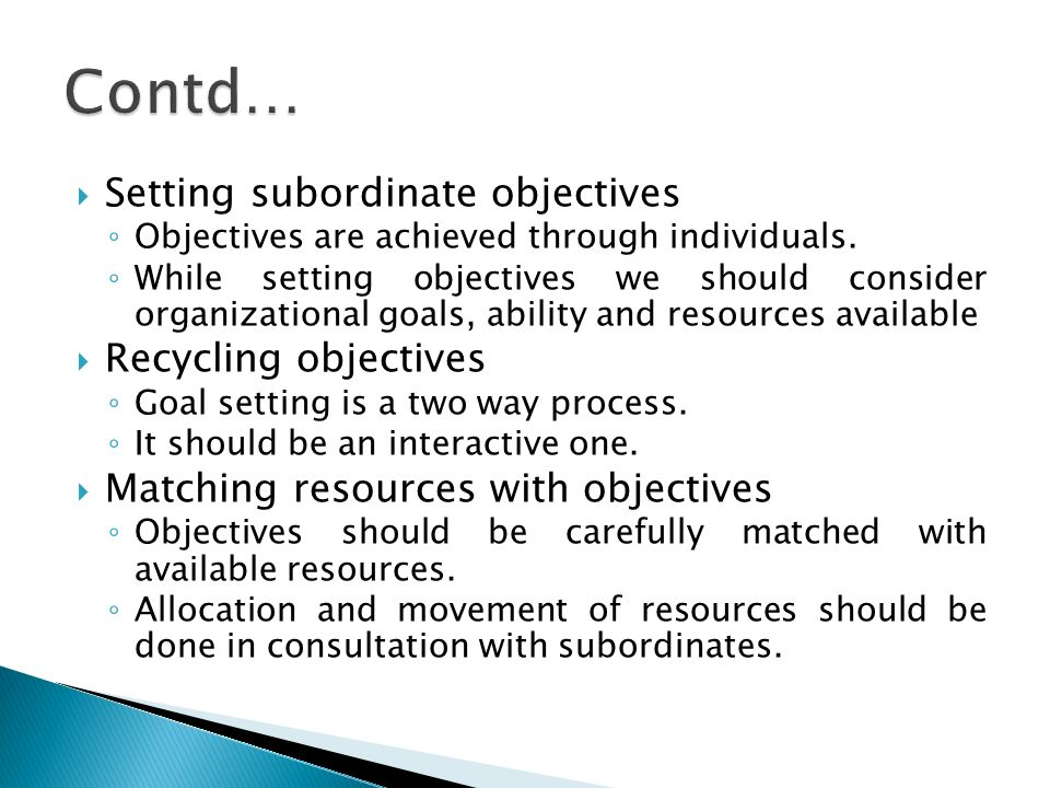 Contd… Setting subordinate objectives Recycling objectives