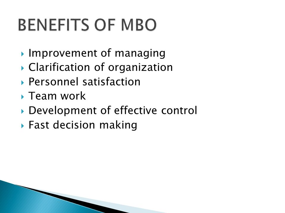 BENEFITS OF MBO Improvement of managing Clarification of organization