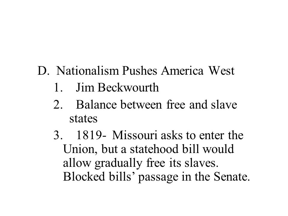 6 D. Nationalism Pushes America West 1.