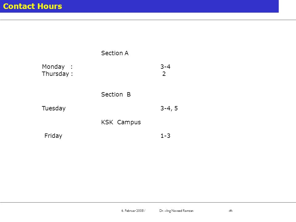Contact Hours Section A Monday : 3-4 Thursday : 2 Section B