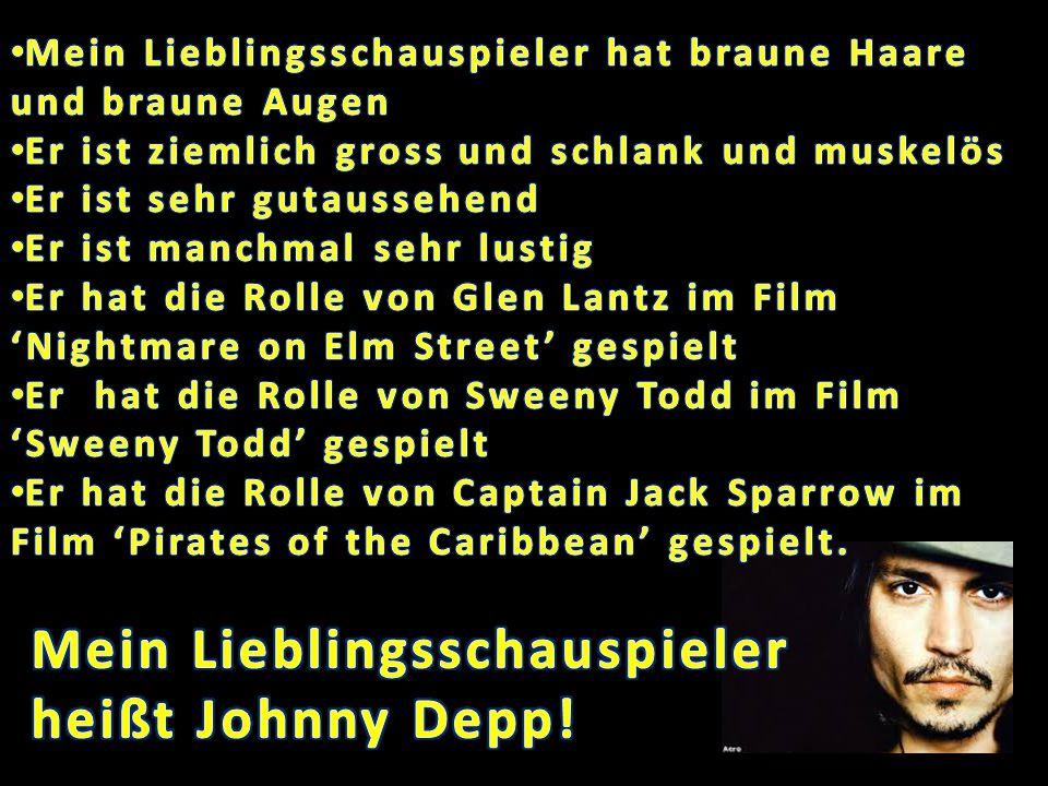 Mein Lieblingsschauspieler heißt Johnny Depp!