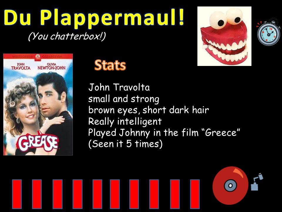 Du Plappermaul! Stats (You chatterbox!) John Travolta small and strong