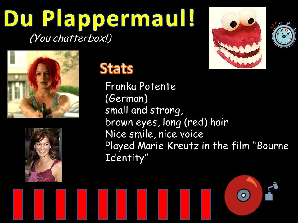 Du Plappermaul! Stats (You chatterbox!) Franka Potente (German)