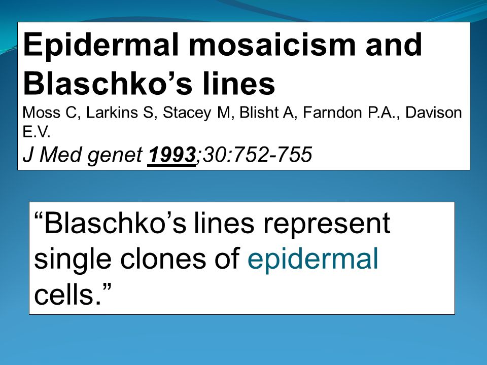 Epidermal mosaicism and Blaschko's lines