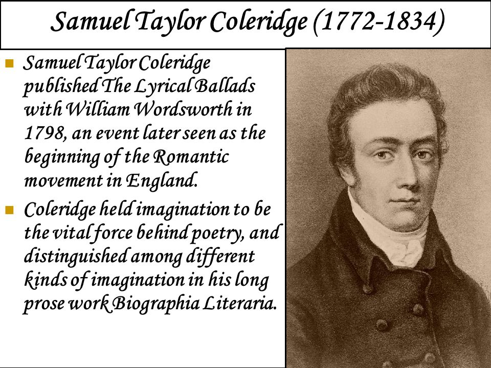 romanticism samual taylor coleridge Richard holmes reveals the strange, captivating, haunted poems that lay behind samuel taylor coleridge's magical titles.