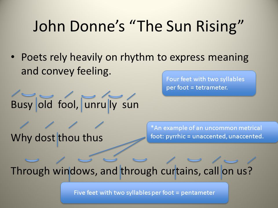 an rising sun song by john donne literature When we begin exploring john donne's verse, the description of him as a 'metaphysical' poet is inescapable and so it's worth considering in detail importantly, donne and the other 16th- and 17th-century poets gathered under the 'metaphysical' banner – carew, vaughan and marvell to name some of the most renowned – didn't form a cohesive movement in their own time.