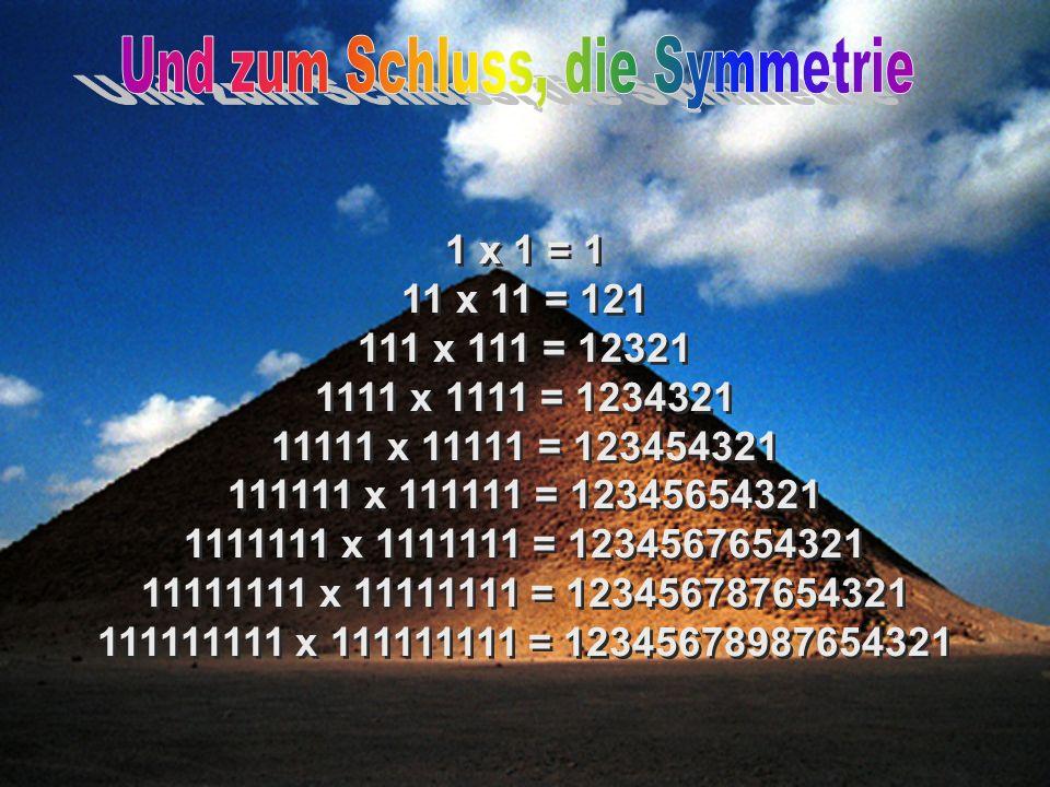 Und zum Schluss, die Symmetrie
