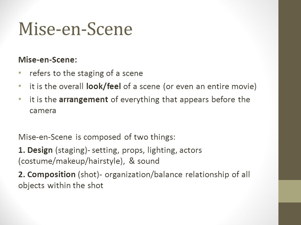 mise en scene film and elements During our last class, we all were mesmerized by the beauty of a film named blade runner while watching the film, i could not help but pick out all of the elements that made up mise-en-scene.