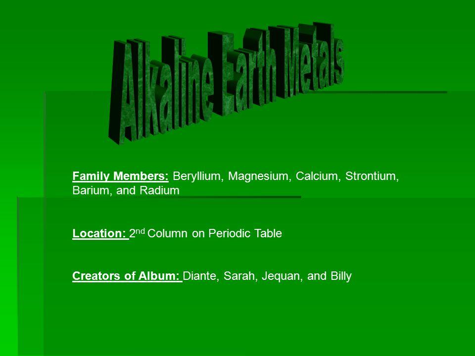 Alkaline Earth Metals Family Members Beryllium Magnesium Calcium