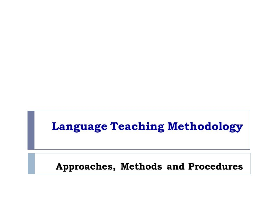group 1 language teaching methodology 1 thinking about teaching methods the teacher must use teaching methods which are kind of teaching method a wide range of group activities can be utilize.