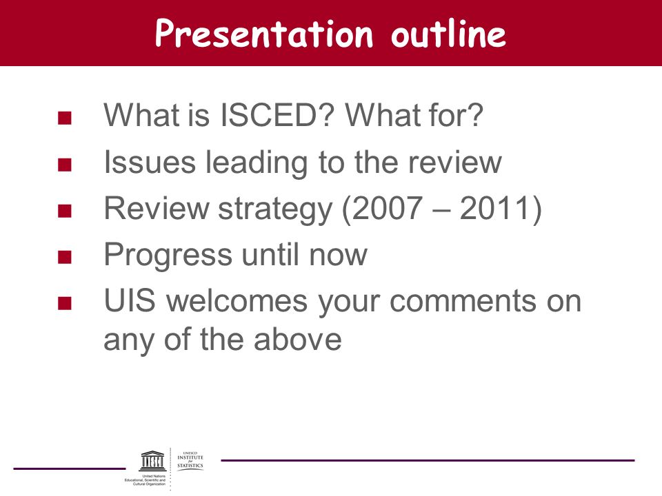 Presentation outline What is ISCED What for