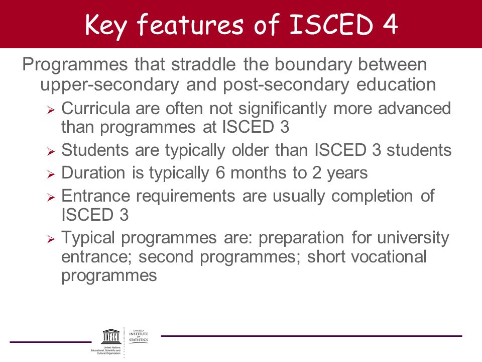 Key features of ISCED 4 Programmes that straddle the boundary between upper-secondary and post-secondary education.