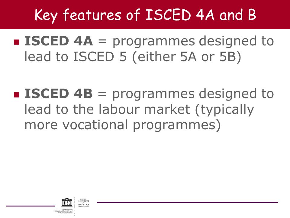 Key features of ISCED 4A and B