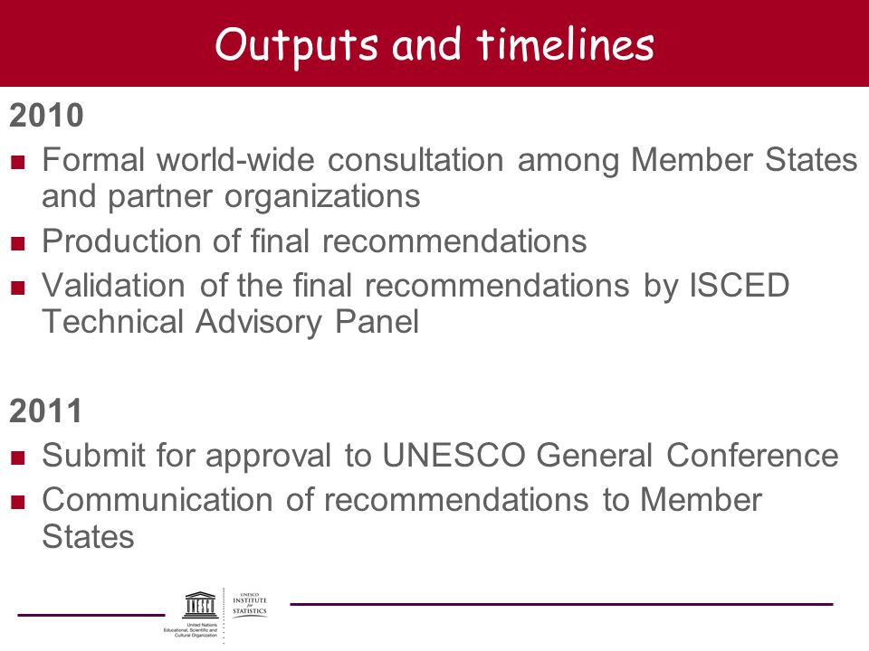 Outputs and timelines 2010. Formal world-wide consultation among Member States and partner organizations.