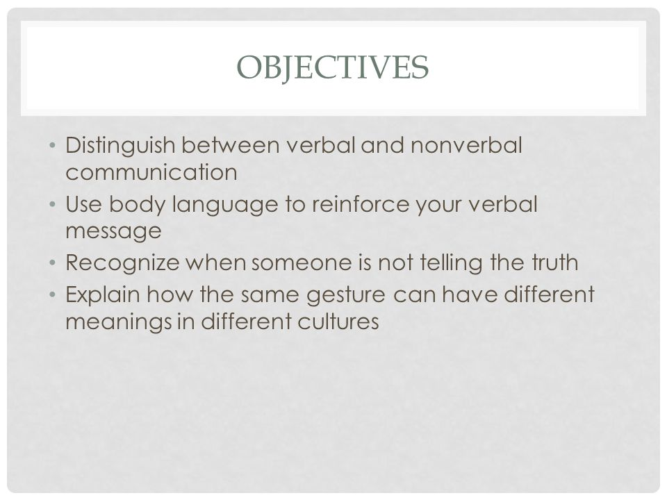 verbal and nonverbal communication between cultures Faq: verbal and nonverbal communication 4 body movement, such as crossed legs with the sole of a shoe visible, is offensive in some cultures but not in others.