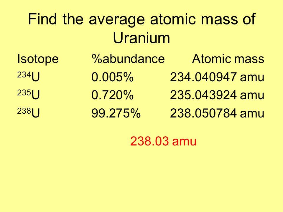 Determining average atomic mass ppt download find the average atomic mass of uranium urtaz Choice Image