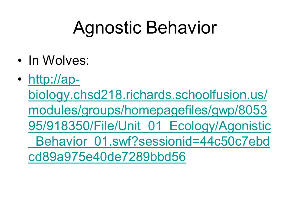 Agnostic Behavior In Wolves: